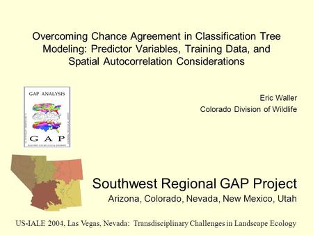 Overcoming Chance Agreement in Classification Tree Modeling: Predictor Variables, Training Data, and Spatial Autocorrelation Considerations Southwest Regional.