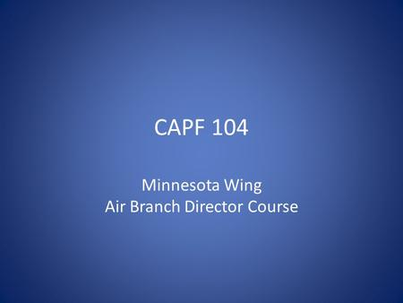 CAPF 104 Minnesota Wing Air Branch Director Course.