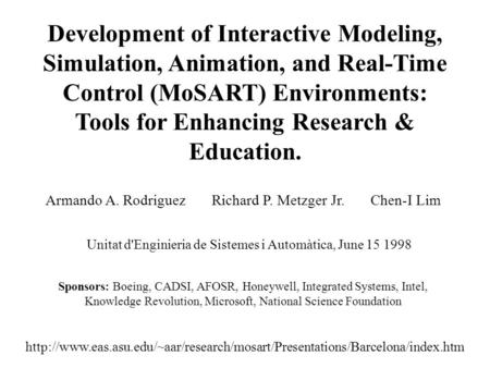 Development of Interactive Modeling, Simulation, Animation, and Real-Time Control (MoSART) Environments: Tools for Enhancing Research & Education.