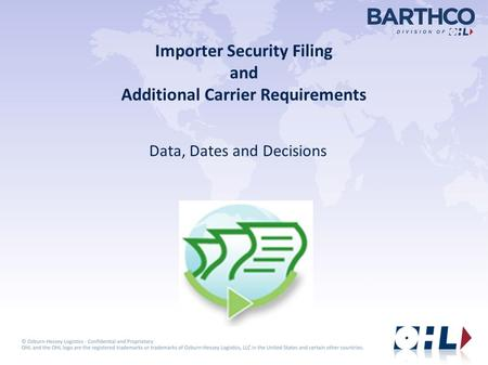Importer Security Filing and Additional Carrier Requirements Data, Dates and Decisions.