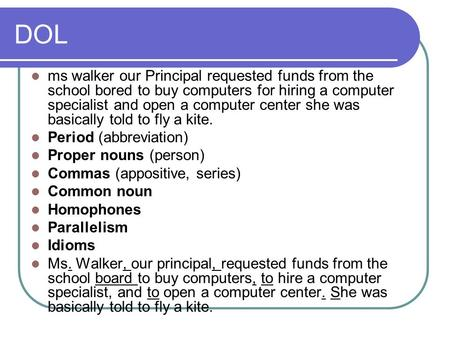 DOL ms walker our Principal requested funds from the school bored to buy computers for hiring a computer specialist and open a computer center she was.