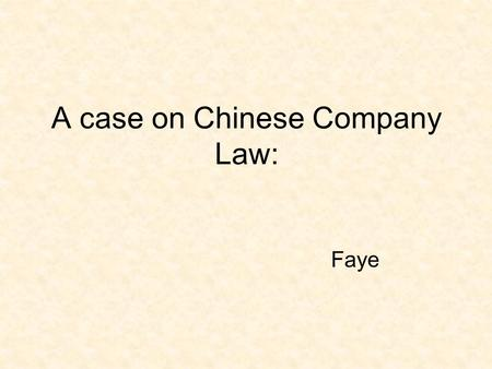 A case on Chinese Company Law: Faye. Resolutions of shareholder's meeting.
