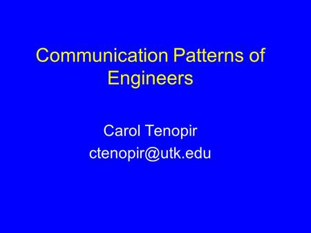 Communication Patterns of Engineers Carol Tenopir