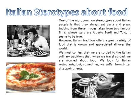 One of the most common stereotypes about Italian people is that they always eat pasta and pizza. Judging from these images taken from two famous films,
