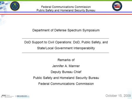 0 Federal Communications Commission Public Safety and Homeland Security Bureau Department of Defense Spectrum Symposium DoD Support to Civil Operations:
