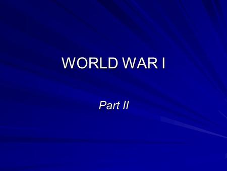 WORLD WAR I Part II. Balkans - June 28,1914 Archduke Francis Ferdinand is assassinated by Black Hand A-H holds Serbia responsible War is declared on__________.