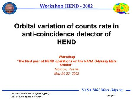 NASA 2001 Mars Odyssey page 1 Workshop HEND - 2002 Russian Aviation and Space Agency Institute for Space Research Orbital variation of counts rate in anti-coincidence.