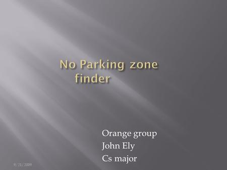 Orange group John Ely Cs major 9/21/2009.  Introduction  Problem  Customers  Solution  Advantages  Disadvantages  Competition  Conclusion 9/21/2009.