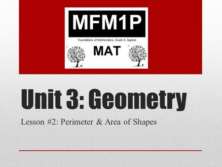 Lesson #2: Perimeter & Area of Shapes