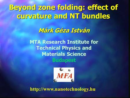 Beyond zone folding: effect of curvature and NT bundles Márk Géza István MTA Research Institute for Technical Physics and Materials Science Budapest