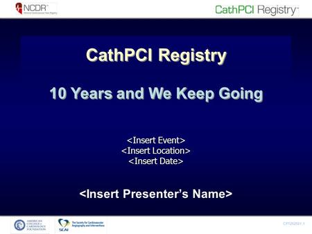 CP1262561-1 CathPCI Registry 10 Years and We Keep Going.