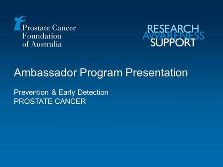 1 Ambassador Program Presentation Prevention & Early Detection PROSTATE CANCER.