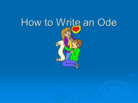 How to Write an Ode. What is an Ode?  Generally defined as a rhymed poem or irregular meter (eHow, Inc., 2010).  An exalted lyric poem, aiming at loftier.