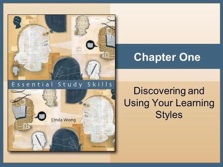 Chapter One Discovering and Using Your Learning Styles.