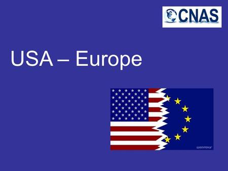 USA – Europe. 1. History of US-EU relations 2. Selected issues 3. Issues of contention 4. Mutual trade.