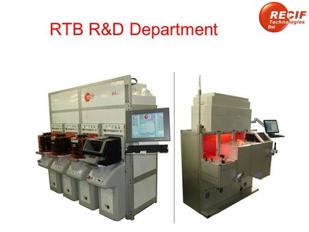 RTB R&D Department. RTB R&D RTB R&D has been operating since 1995. Wide experience of complex innovative developments. Customer requested optimization.