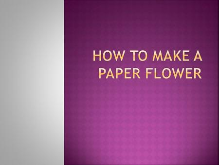  3 Pastel or thick chart paper sheets for flowers (Red yellow, pink)  1 full hand made sheet for leaf (Big size)-  Fevicol/Glue  scissors  Stapler.