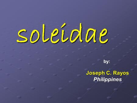 Soleidae by: Joseph C. Rayos Philippines. Class:Actinopterygii (ray-finned fishes) Order:Pleuronectiformes (flatfishes)Pleuronectiformes Family:Soleidae.