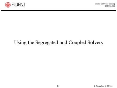 Using the Segregated and Coupled Solvers