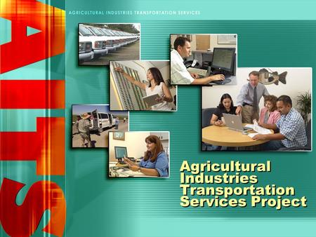 Agricultural Industries Transportation Services Project.