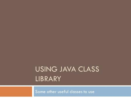 Using Java Class Library