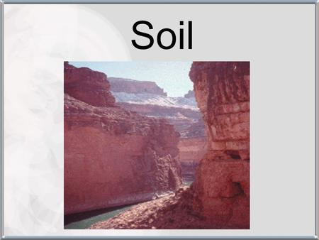 Soil. Soil Formation Over many years, weathering and erosion will cause the formation of soil. Soil is the loose, weathered material on the Earth's surface.