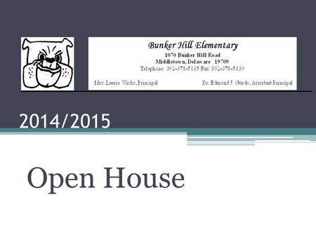 2014/2015 Open House. Our Motto : Learning Today, Leading Tomorrow... Imagine the PAWS-ibilities!