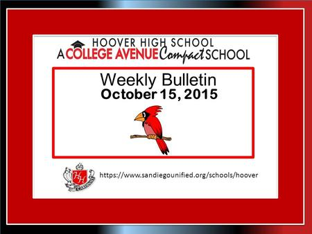 Https://www.sandiegounified.org/schools/hoover Weekly Bulletin October 15, 2015.