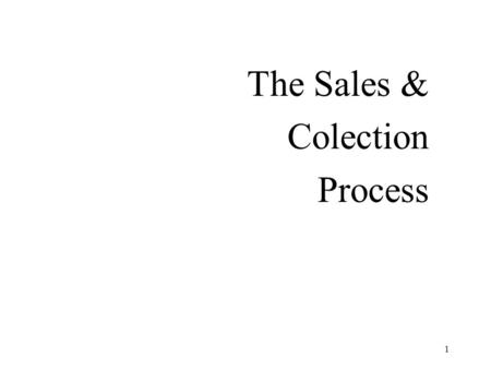1 The Sales & Colection Process. 2 Horizontal View OE/S 1. Customer places order.