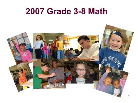1 2007 Grade 3-8 Math. 2 Regents: Raising Standards, with Extra Help to Achieve Them The Regents approved new, higher math standards in March 2005. A.