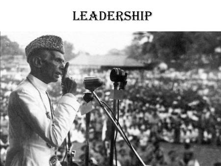Leadership. Who is a leader ? Who is one leader that you admire ?? & why ??