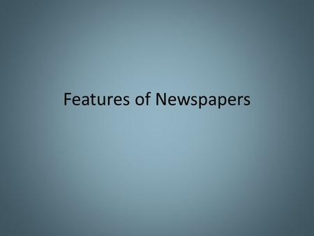 Features of Newspapers