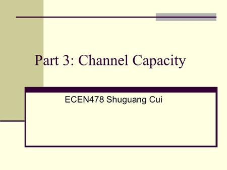 Part 3: Channel Capacity