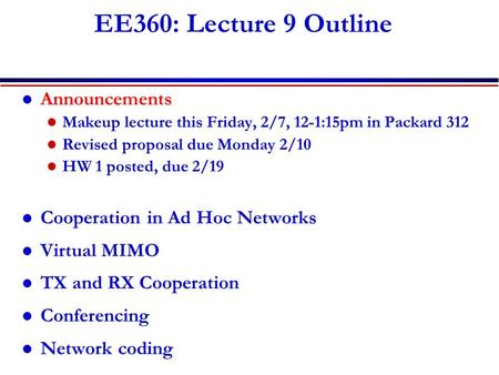EE360: Lecture 9 Outline Announcements Cooperation in Ad Hoc Networks