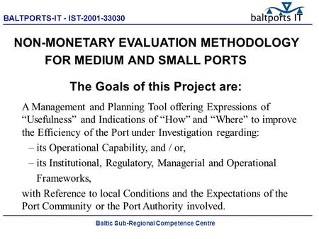 BALTPORTS-IT - IST-2001-33030 ____________________________________________________ Non-Monetary Evaluation Methodology for Small and Medium Sized Ports.