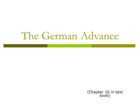 The German Advance (Chapter 10 in text book). Remember…  Failure of the League of Nations  Isolationism  Economic Depression.