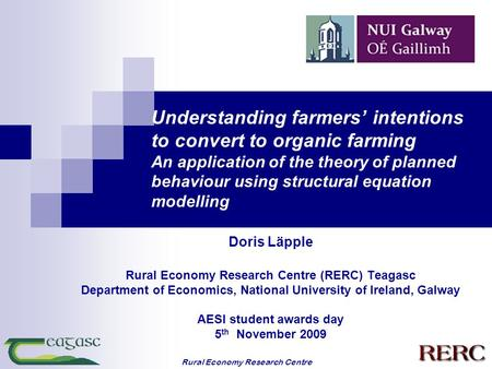 Rural Economy Research Centre Understanding farmers' intentions to convert to organic farming An application of the theory of planned behaviour using structural.