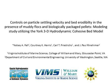 Controls on particle settling velocity and bed erodibilty in the presence of muddy flocs and biologically packaged pellets: Modeling study utilizing the.