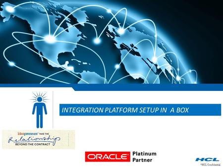 *HCL Confidential INTEGRATION PLATFORM SETUP IN A BOX.