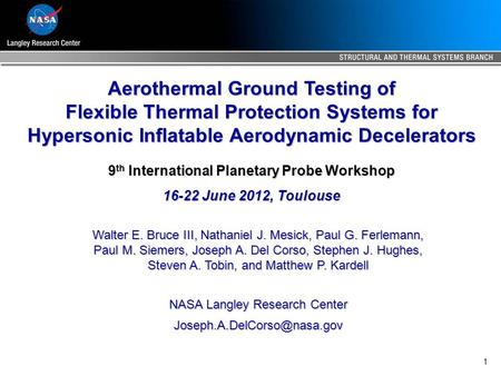 1 Aerothermal Ground Testing of Flexible Thermal Protection Systems for Hypersonic Inflatable Aerodynamic Decelerators Walter E. Bruce III, Nathaniel J.