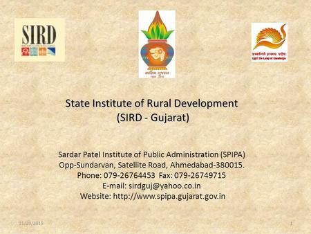 11/29/20151 State Institute of Rural Development (SIRD - Gujarat) State Institute of Rural Development (SIRD - Gujarat) Sardar Patel Institute of Public.