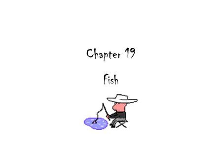 Chapter 19 Fish.