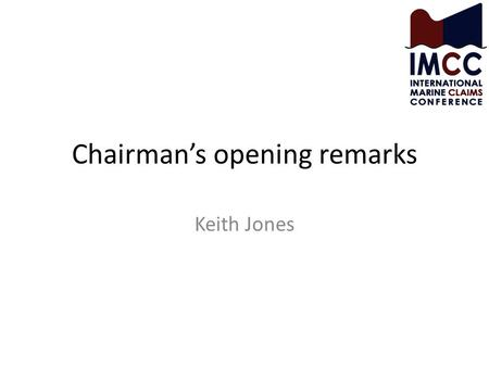 Chairman's opening remarks Keith Jones. Welcome to IMCC : The Irish Motor Caravanners' Club.