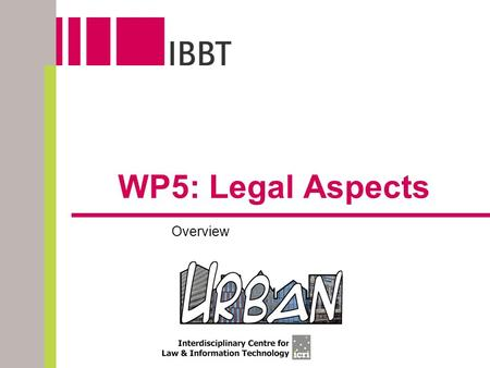 WP5: Legal Aspects Overview. 2 Content  Task Overview  Results  Privacy  IPR  Copyright  Trademark.