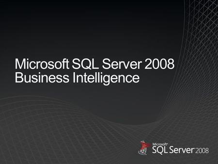 Microsoft SQL Server 2008 Business Intelligence. Source:  SQL Server is the fastest growing DBMS SQL Server ships more units.