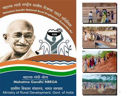 1. MGNREGA Mandate 2 Mahatma Gandhi NREGA For the enhancement of livelihood security of rural households by providing at least one hundred days of guaranteed.
