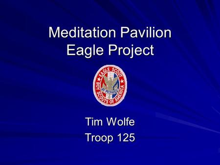 Meditation Pavilion Eagle Project Tim Wolfe Troop 125.