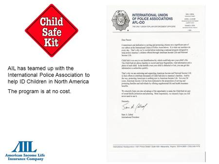 AIL has teamed up with the International Police Association to help ID Children in North America The program is at no cost.