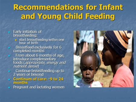 Recommendations for Infant and Young Child Feeding Early initiation of breastfeeding: Early initiation of breastfeeding: start breastfeeding within one.