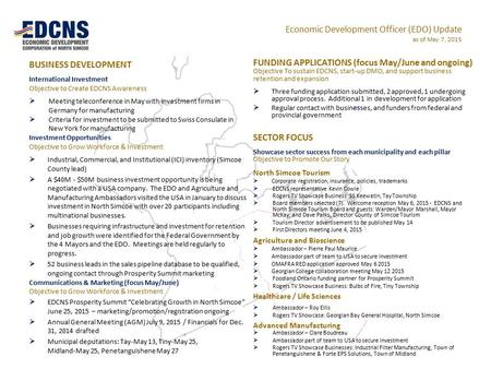 Economic Development Officer (EDO) Update as of May 7, 2015 FUNDING APPLICATIONS (focus May/June and ongoing) Objective To sustain EDCNS, start-up DMO,